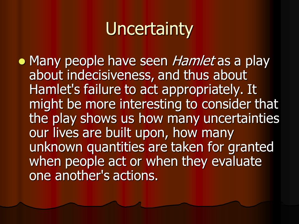 """hamlet's indecisiveness The conventional view is that he's a portrait of indecision even his greatest  soliloquy, """"to be or not to be"""" — so familiar that barely anyone."""