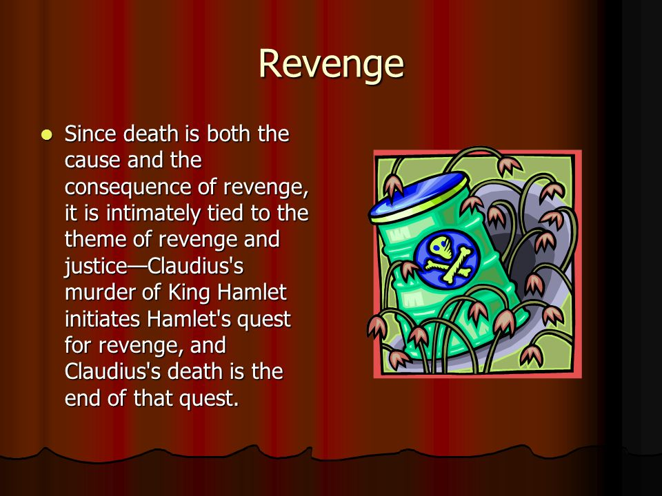 the theme of revenge in the works of william shakespeare The theme of revenge in othello revenge is a constant theme throughout the play othello it is portrayed through the character iago iago is determined to destroy othello and his loved ones this retribution is a result of othello promoting cassio to the position of lieutenant the theme of revenge is the motivation of iago's hatred toward othello.