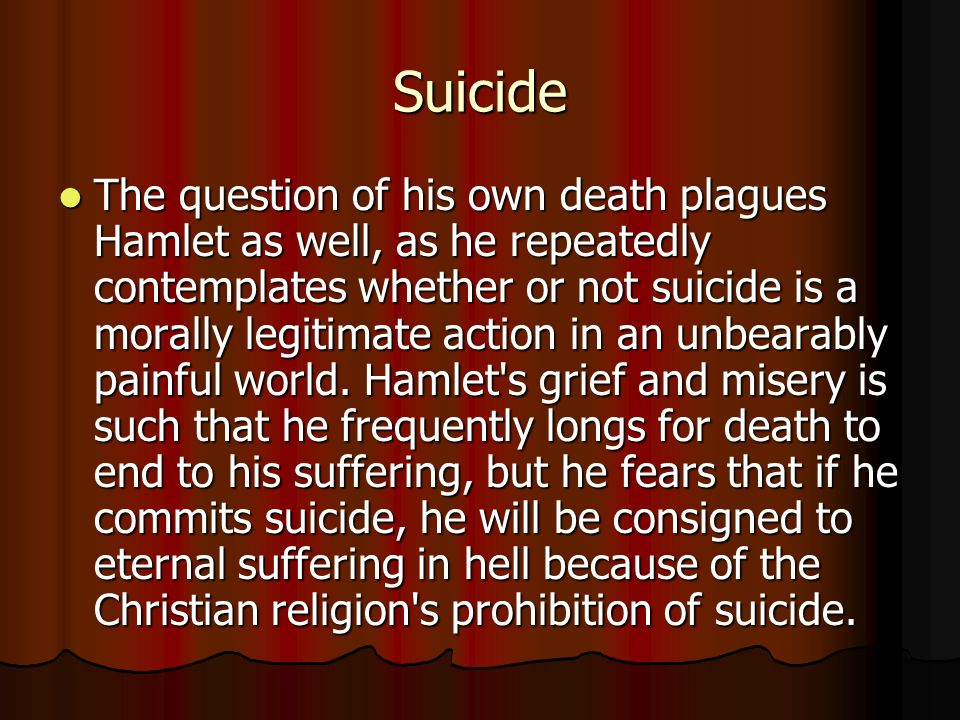 """hamlet and the idea of suicide morally and religiously Of the play—motives of behavior in himself and others moral truths and values religious facts and human """"hamlet and the affective roots of decision,"""" by glenn hughes and sebastian moore, in lonergan workshop volume vii death: a christian psychological exposition for upbuilding and awakening, ed and trans."""