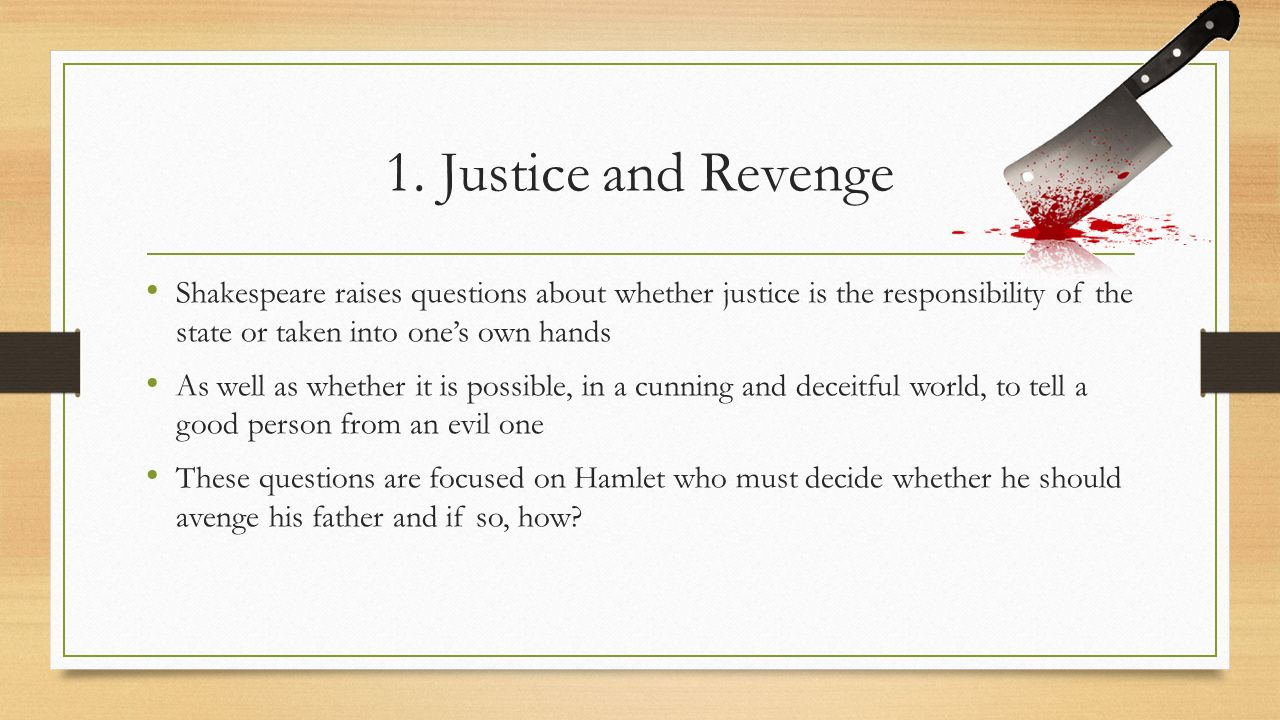 hamlet laertes justice seminar Get an answer for 'in hamlet, what could shakespeare be saying about revenge and justice ' and find homework help for other hamlet questions at enotes.
