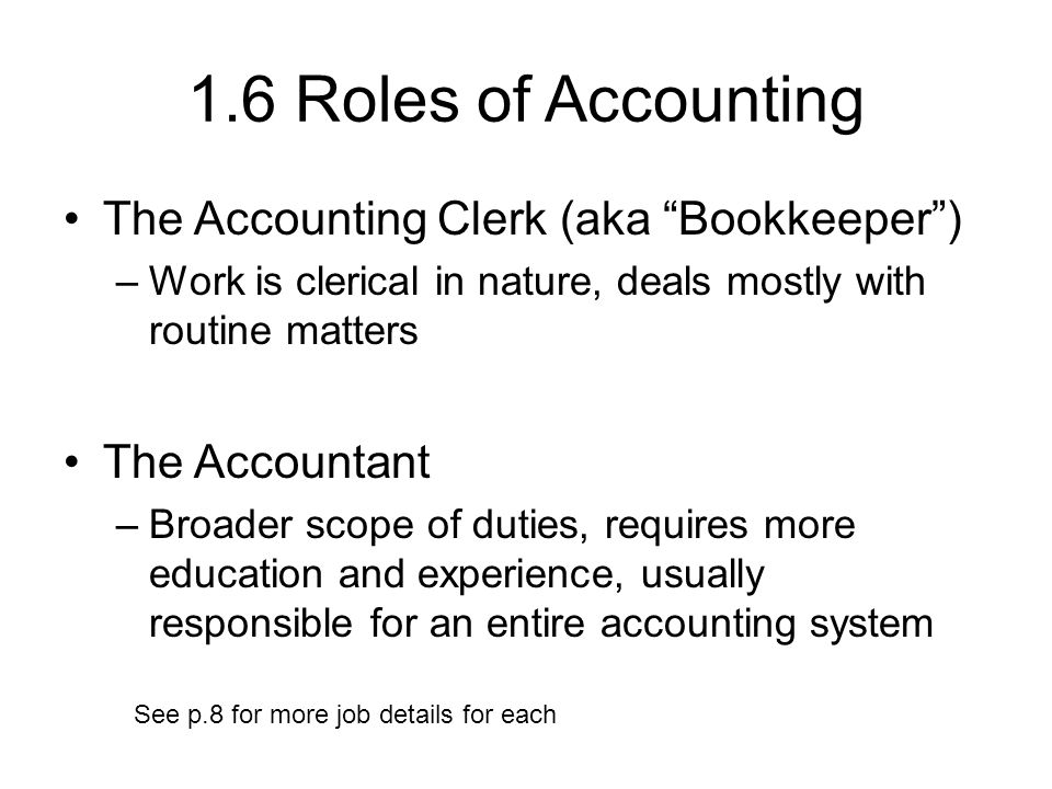 1.6 Roles Of Accounting The Accounting Clerk (aka Bookkeeper )  Accounting Clerk Duties