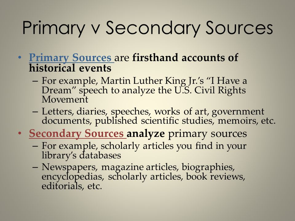 primary and secondary sources for writing an essay These are contemporary accounts of an event, written by someone who  when  evaluating primary or secondary sources, the following.