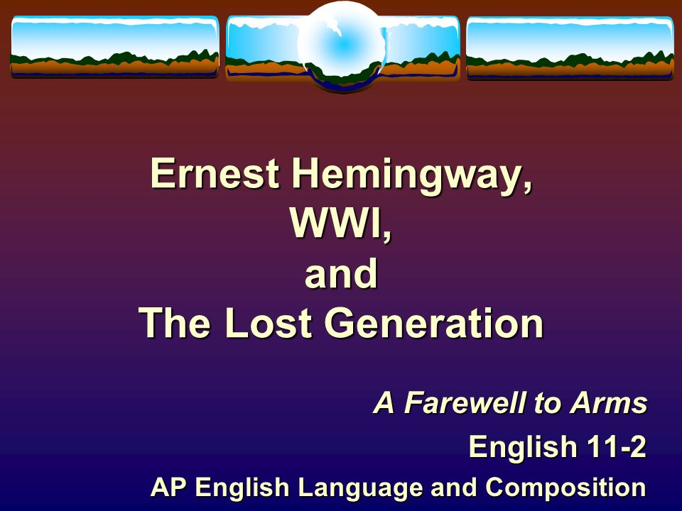 an analysis of a generation lost in the sun also rises by ernest hemmingway