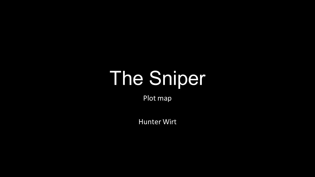 rising action of the sniper The sniper author: liam o'flaherty presentation by: noah brown the exposition rising action falling action climax resolution the setting is dublin, ireland, 1922, during a civil war the.