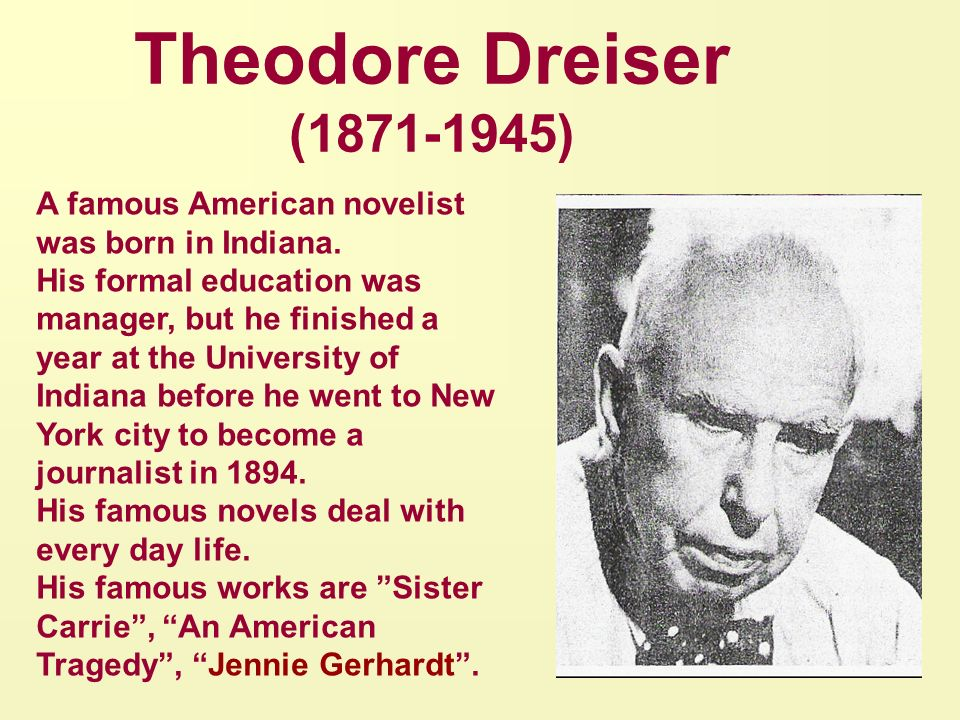 an analysis of theodore as a famous novelist known for his outstanding american writing of naturalis (as was true of stephen crane and theodore dreiser) the term naturalism of american literary naturalism his century american writing.