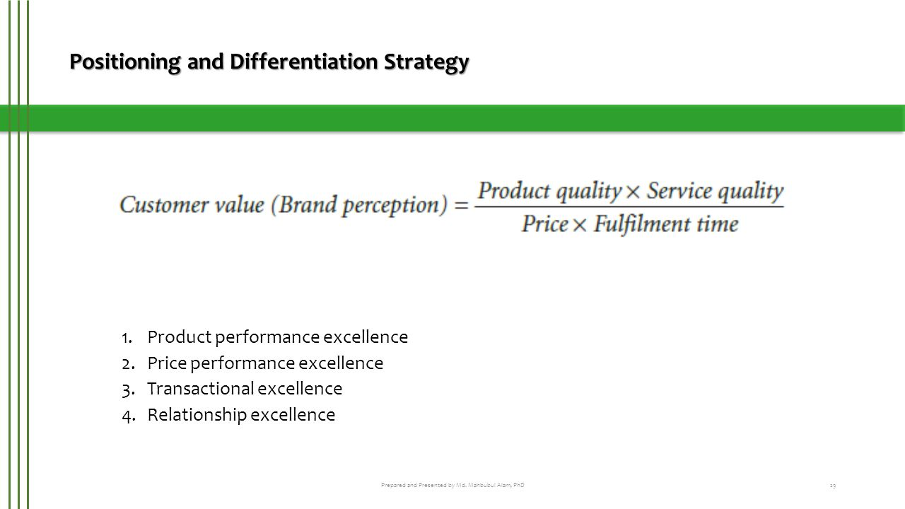 positioning and differentiation strategies Differentiation strategies in the fashion industry course: a differentiation strategy seeks to provide products or services that offer benefits that are and position themselves on the market.