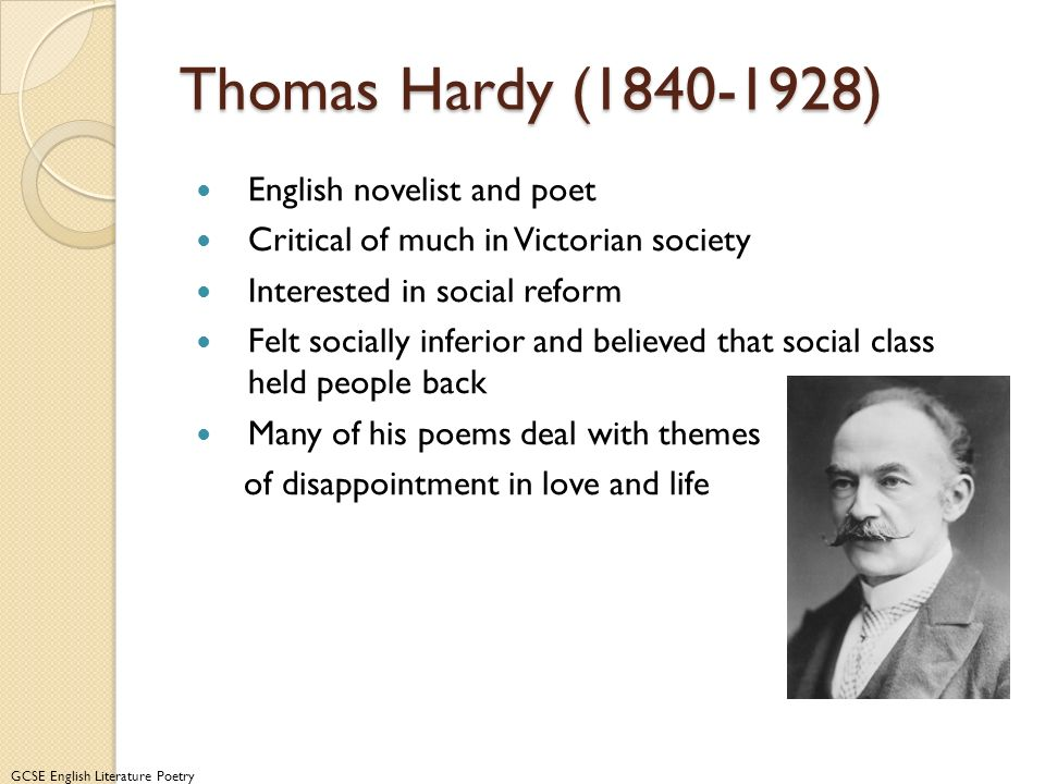 a biography of thomas hardy an english author novelist and poet The works of the english novelist, poet, and dramatist thomas hardy (1840-1928) unite the victorian and modern eras they reveal him to be a kind and gentle man, terribly.