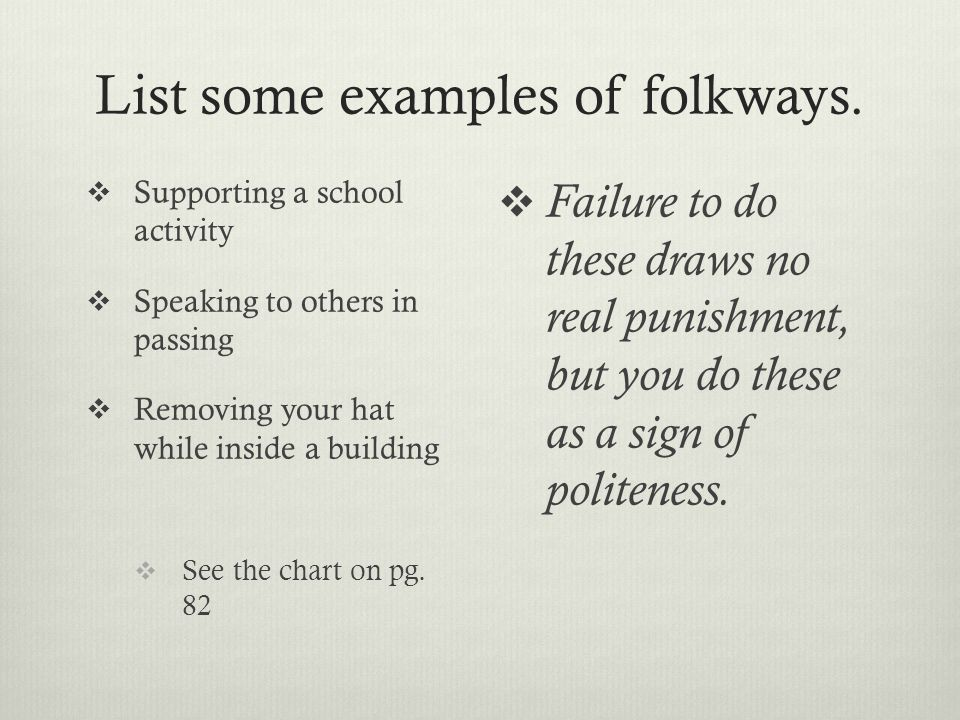 folkway violation List some of the folkways of american culture, ie, the particular ethnicity of middle-class usa contrast to the universal culture which arose in 'the west.