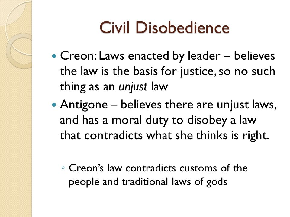 the issue of civil disobedience in antigone Civil disobedience essay examples 115 total results the description of civil disobedience in the short play, antigone 286 words 1 page an analysis of civil disobedience in antigone a character in the greek play by sophocles 813 words 2 pages.