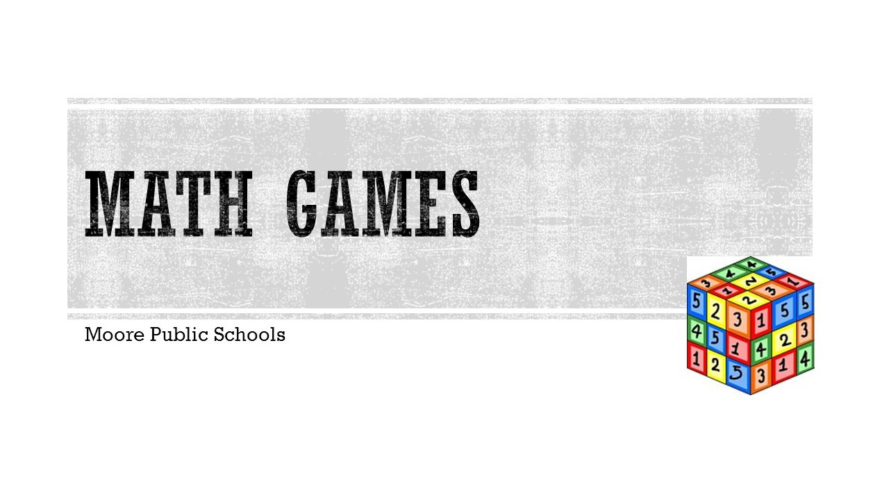 Math games Moore Public Schools