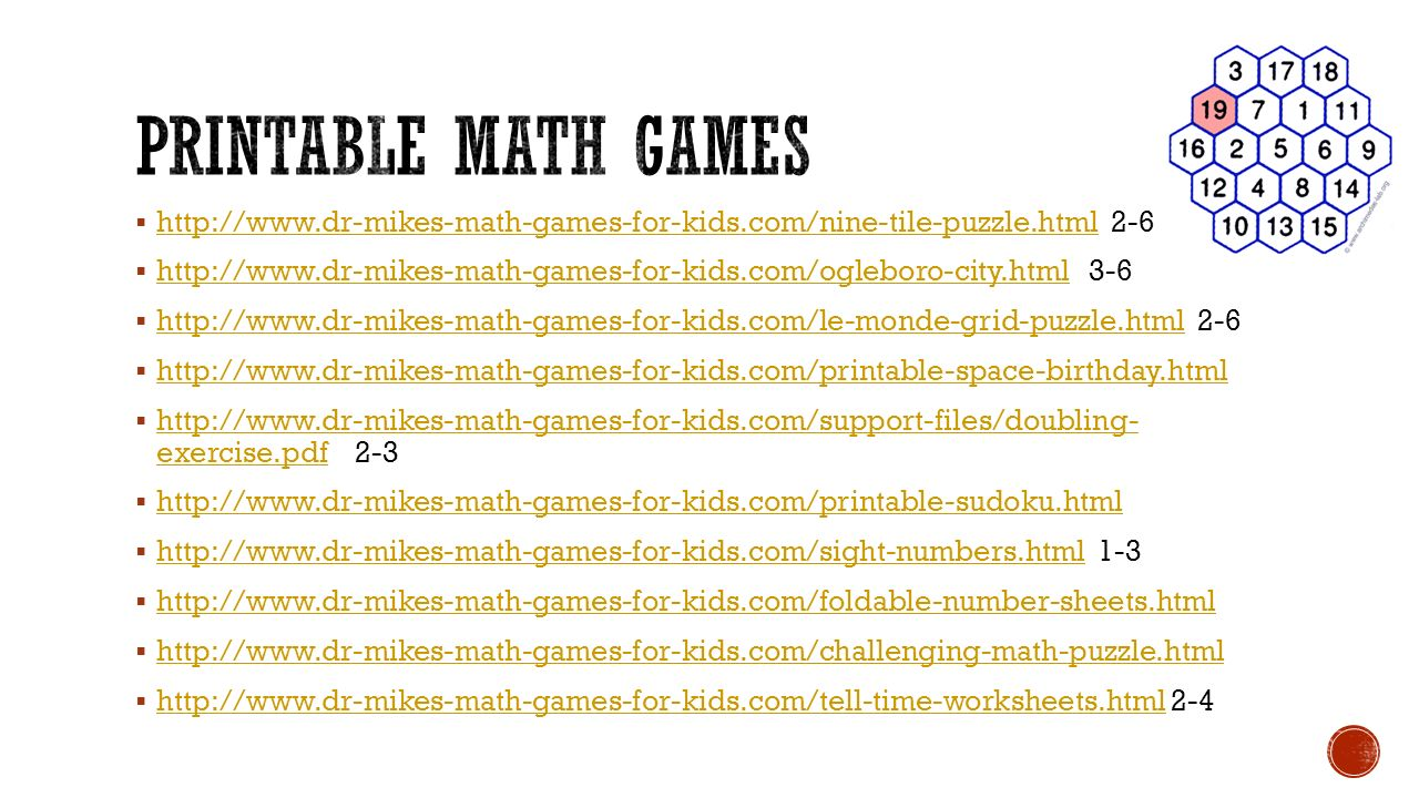 Printable math games http://www.dr-mikes-math-games-for-kids.com/nine-tile-puzzle.html 2-6.