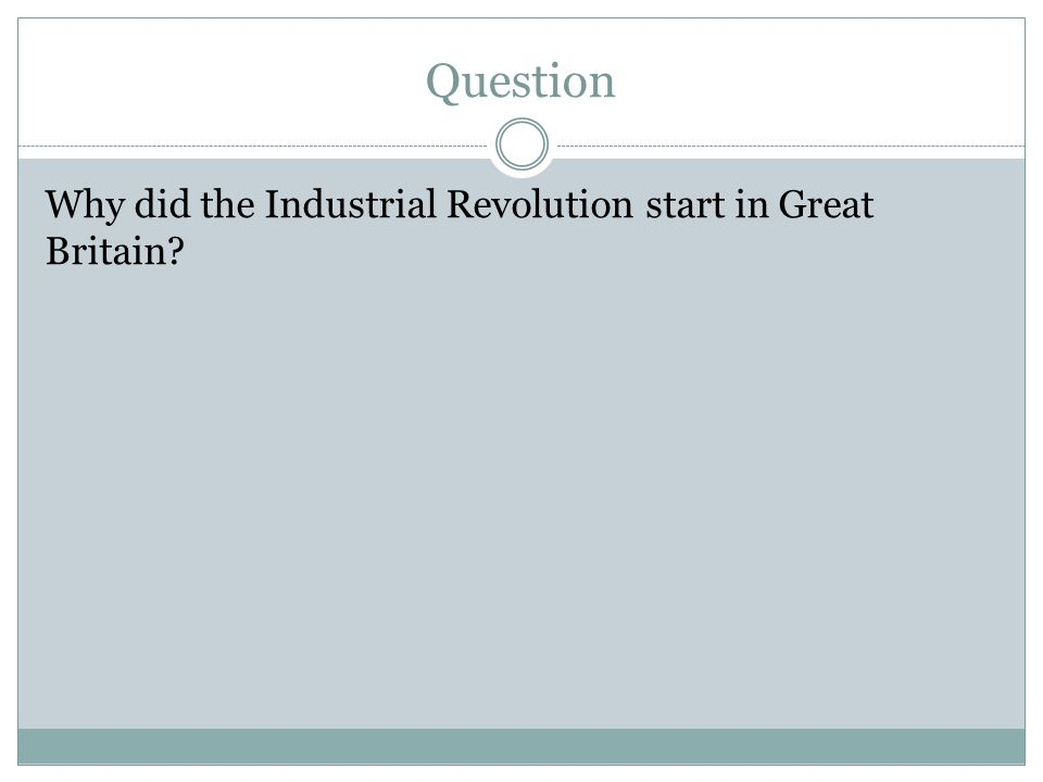 why did the industrial revolution began in england thesis This essay offers an historical overview of european industrialization from   dustrialization began here and long remained a european monopoly 1   concentrated land ownership and relatively large farms in england fostered,  in  contrast to britain earlier, after all, they had a model of industrial success to  draw on and .