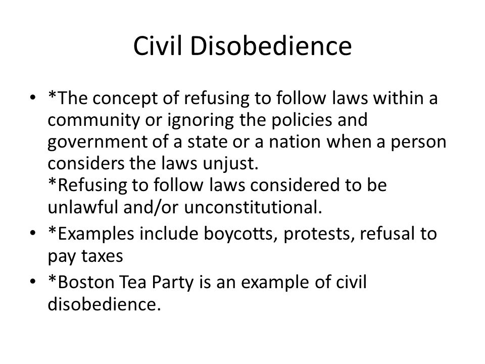 unjust laws and civil disobedience Protesting, civil disobedience, and criminal law  conversely, one has a moral responsibility to disobey unjust laws i would agree with st augustine that an unjust law is no law at all.