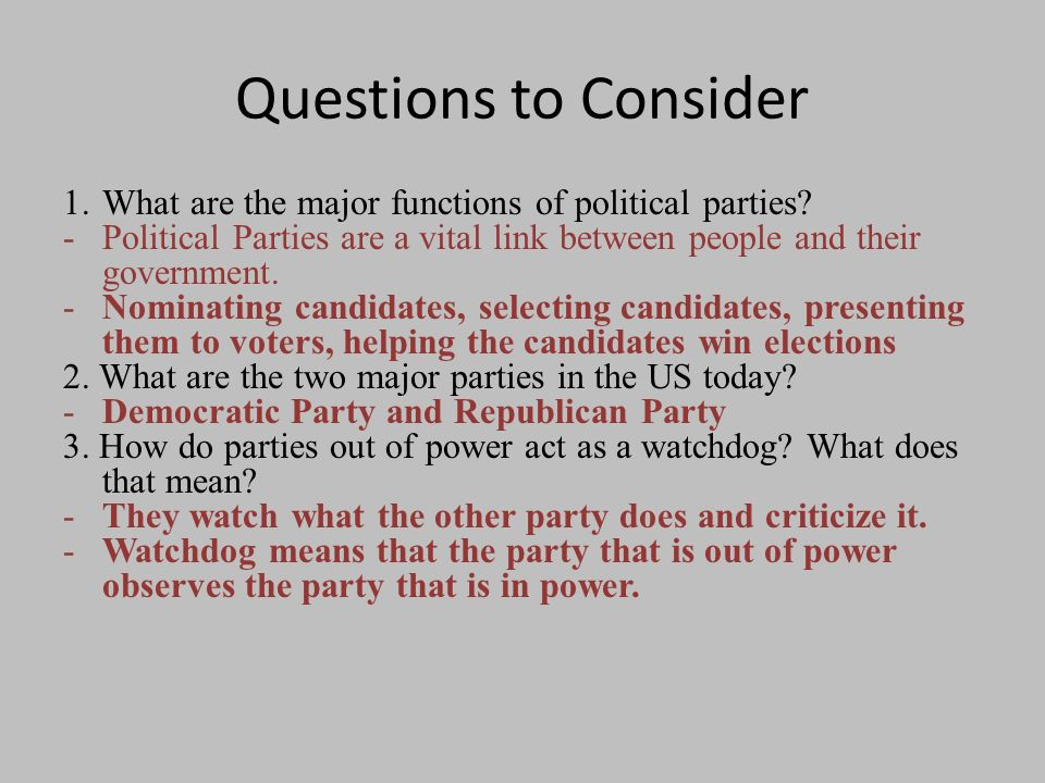 major functions of political parties Functions of elections  political parties provide the pool of talent from which candidates are drawn, and they simplify and direct the electoral choice and.