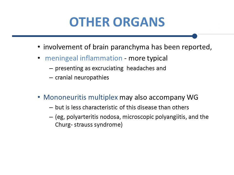 OTHER ORGANS involvement of brain paranchyma has been reported,