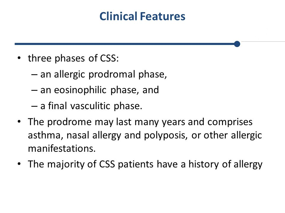 Clinical Features three phases of CSS: an allergic prodromal phase,