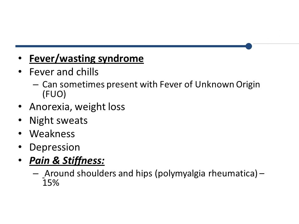 Fever/wasting syndrome Fever and chills