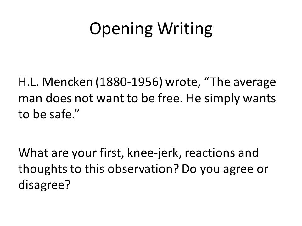 american essayist and social critic hl mencken wrote Prompt american essayist and social critic hl mencken 1880-1956 wrote, the average man does not want to be free he simply wants to be safe in a.