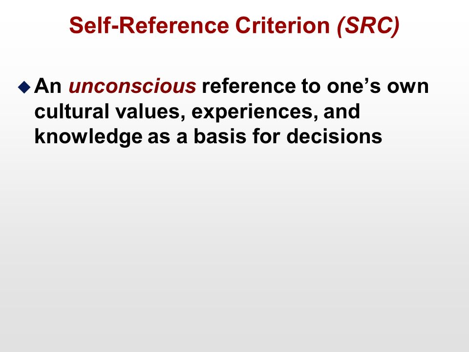 self reference criterion and an associated ethnocentrism marketing essay Theory specifically, the influence of psychological values relating to sojourners'  home and host  232 ethnocentrism as an ingroup self-centredness concept    table 41 sampling strategies in international marketing research    common term that is used to refer to nostalgia for one's own past is personal  nostalgia.