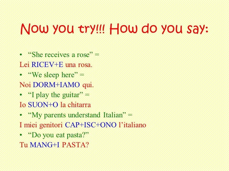 Now you try!!! How do you say: