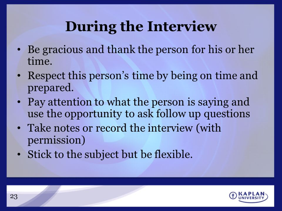 the importance of being prepared during an interview Prepare your questions in advance and use an informal dialogue during the discussion 75 sample questions to ask during your informational interview since there are hundreds of possible questions you can ask during an informational interview, use following sample questions as a guide when you are prepping for your interview.