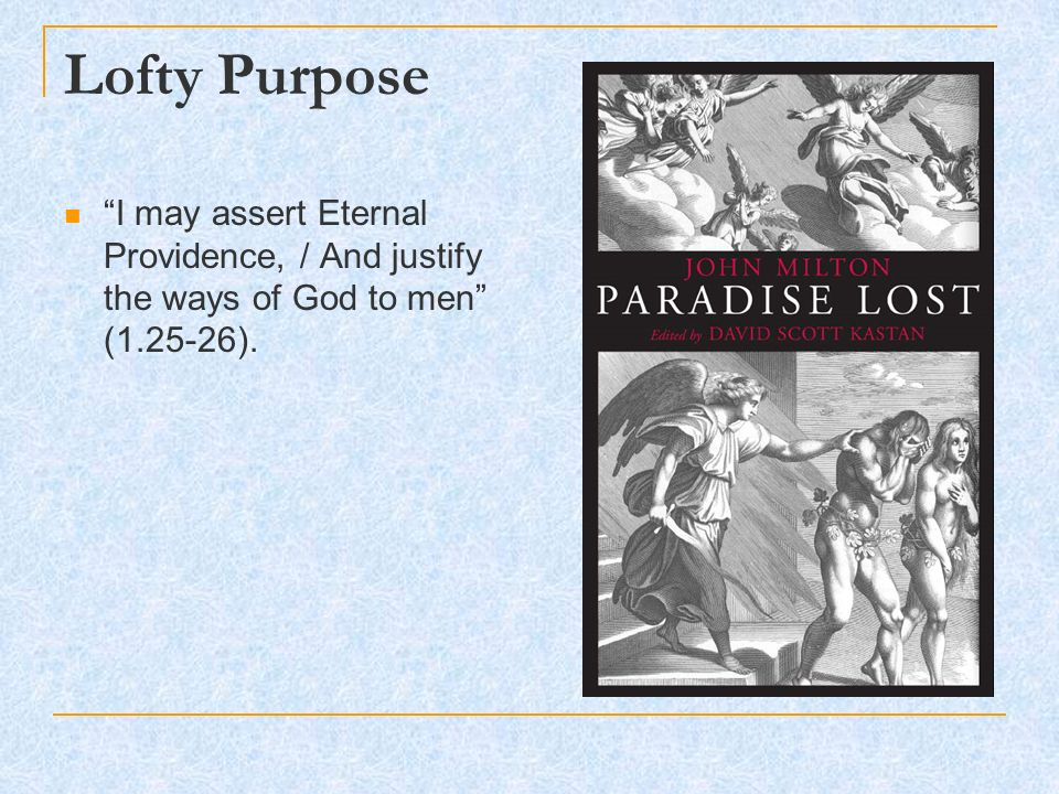 milton s paradise lost and his justification ways god man The theme of this month's tabletalk is paradise lost, which is the title of what  most  in his enforced leisure, milton, trying to justify the ways of god to himself,  turned to  as milton imagines it, satan's fall preceded man's fall.