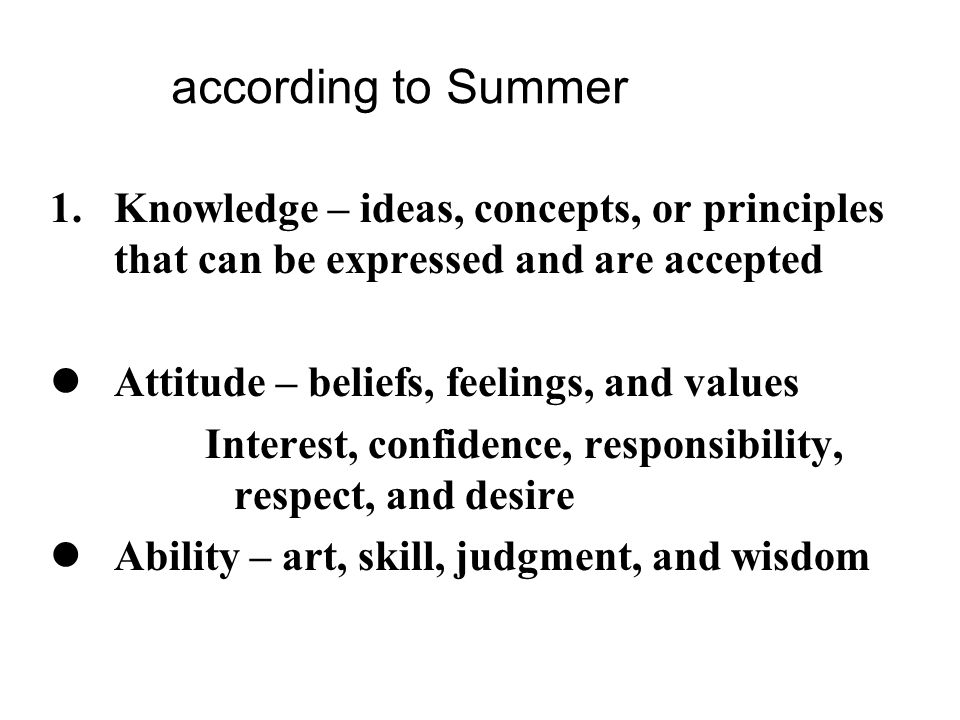 according to Summer Knowledge – ideas, concepts, or principles that can be expressed and are accepted.