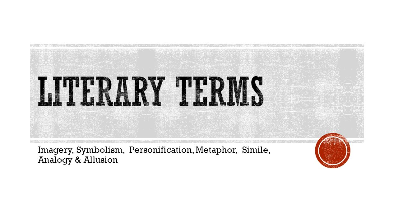 Literary Terms Imagery Symbolism Personification Metaphor Simile