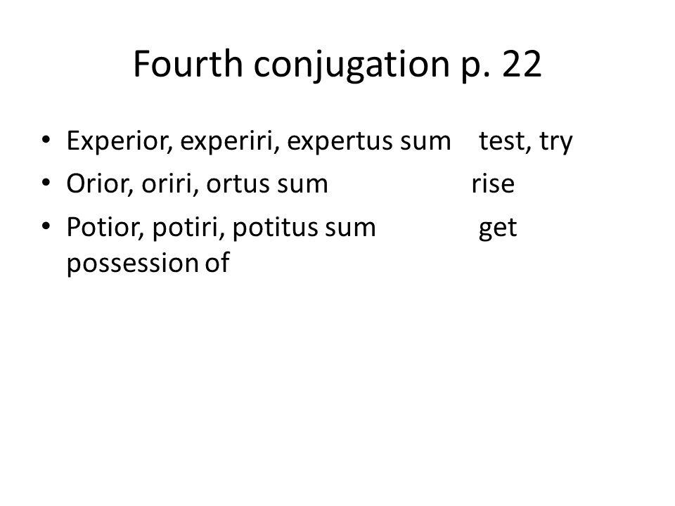 22 Experior, Experiri, Expertus Sum Test, Try