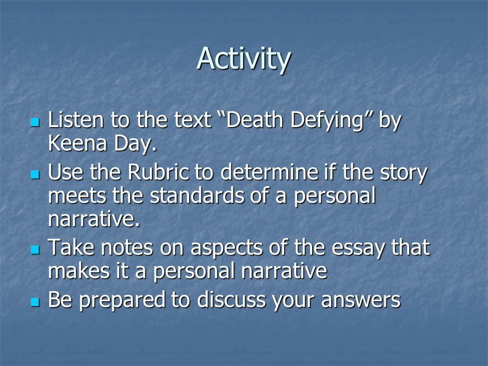 writing a personal narrative ppt video online activity listen to the text death defying by keena day