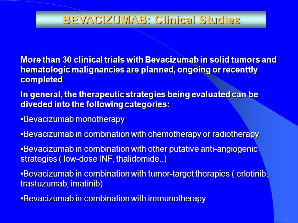 BEVACIZUMAB: Clinical Studies