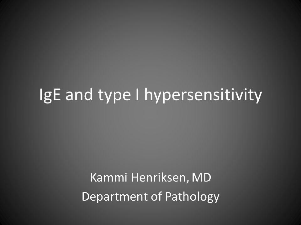 IgE and type I hypersensitivity