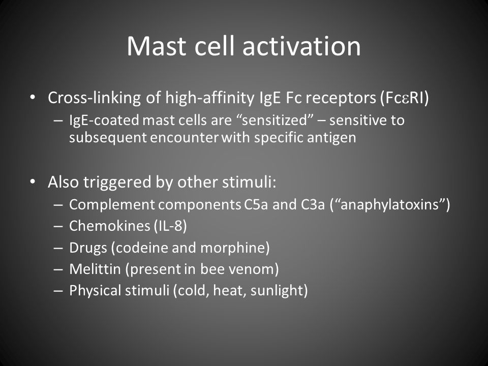 Mast cell activation Cross-linking of high-affinity IgE Fc receptors (FceRI)