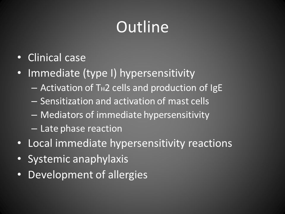 Outline Clinical case Immediate (type I) hypersensitivity