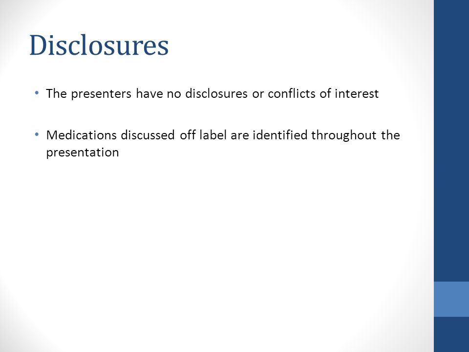 Disclosures The presenters have no disclosures or conflicts of interest.