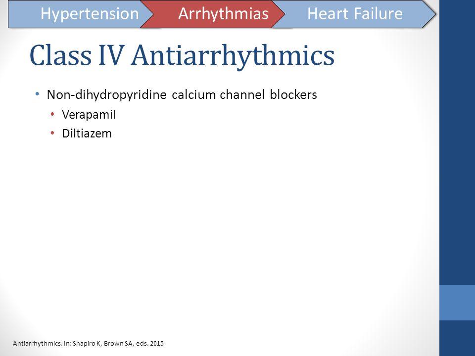 Class IV Antiarrhythmics