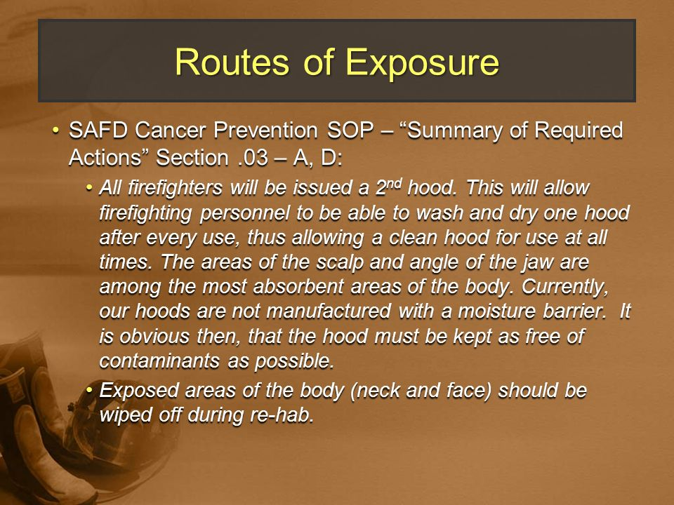 Routes of Exposure SAFD Cancer Prevention SOP – Summary of Required Actions Section .03 – A, D: