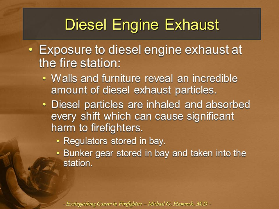 Diesel Engine Exhaust Exposure to diesel engine exhaust at the fire station: