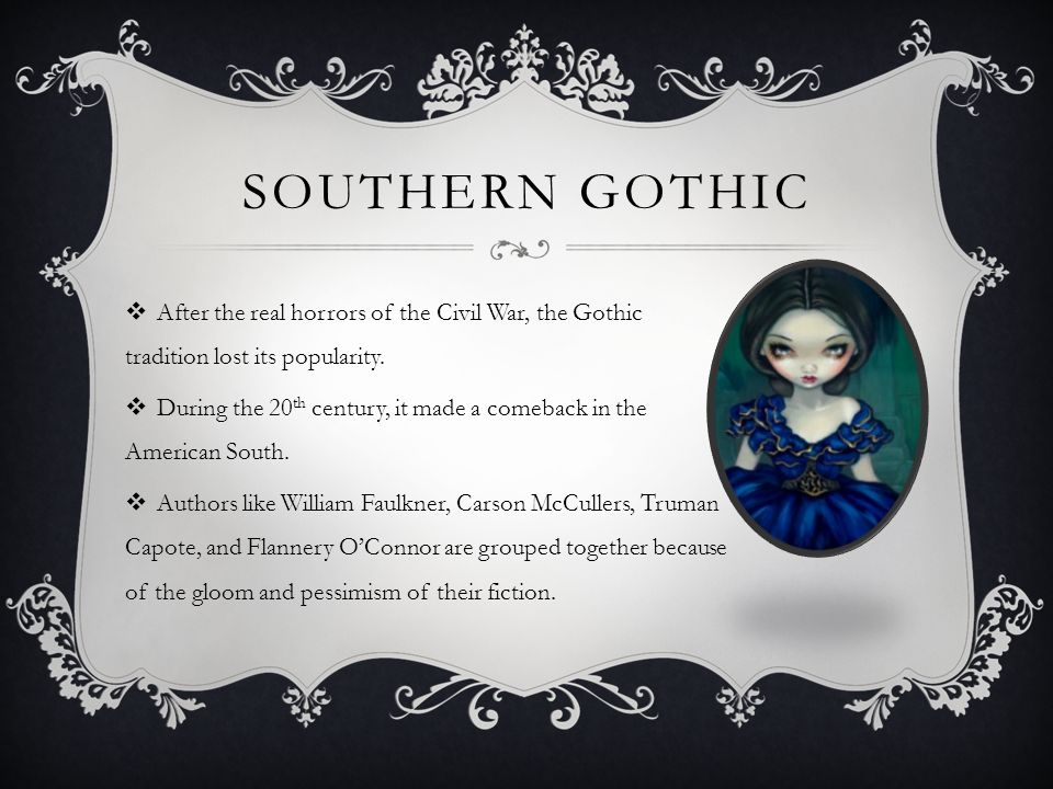 southern gothic elements revealing character A rose for emily jefferson, mississippi make clear how the gothic theme of time and decay is brought in and developed the text is an extract from a william faulkner's short story: a rose for emily.