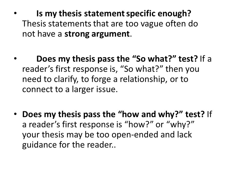 thesis statement so what test Go to the thesis statement go to how to test your thesis  the thesis statement   if so your thesis has a good chance of being trivial.