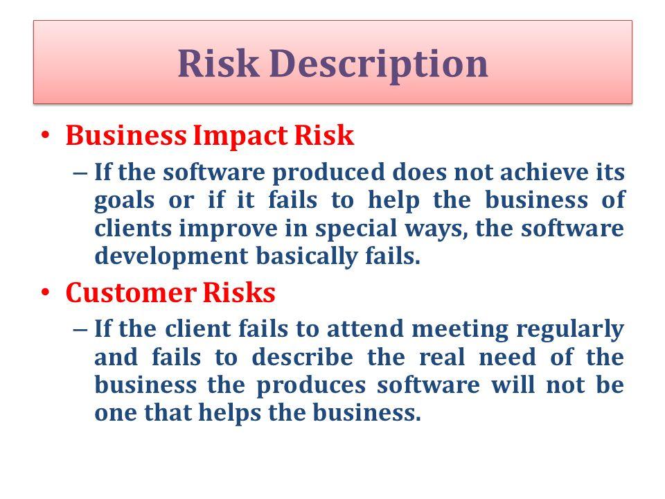 Risk Description Business Impact Risk Customer Risks