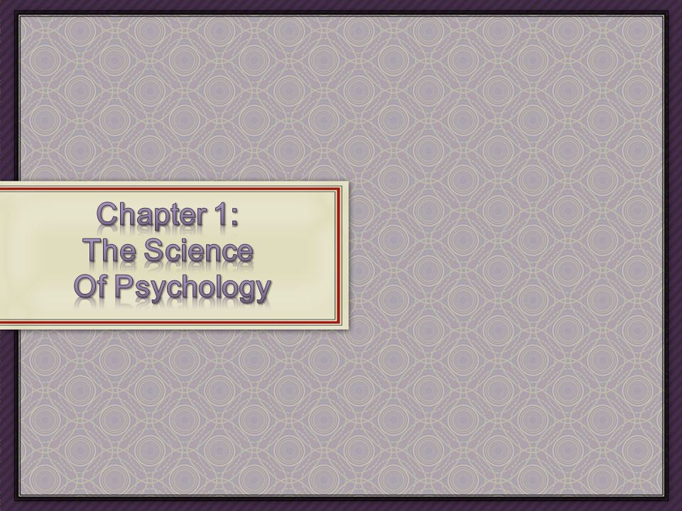 an analysis of chapter 1 of the introduction to the science of psychology