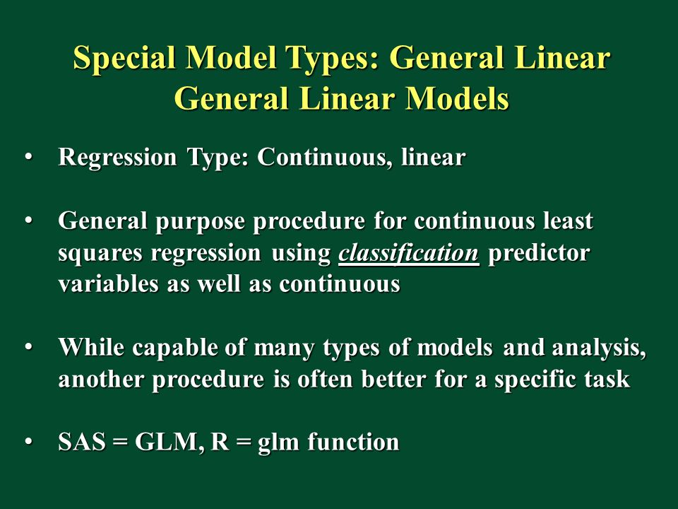 Special Model Types: General Linear General Linear Models