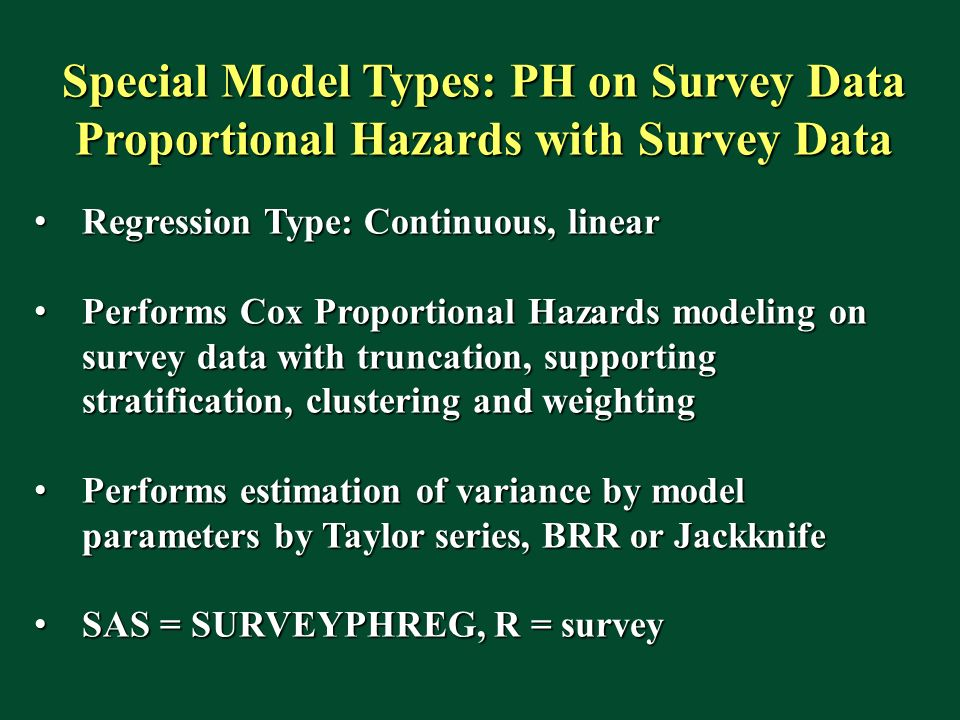 Special Model Types: PH on Survey Data Proportional Hazards with Survey Data