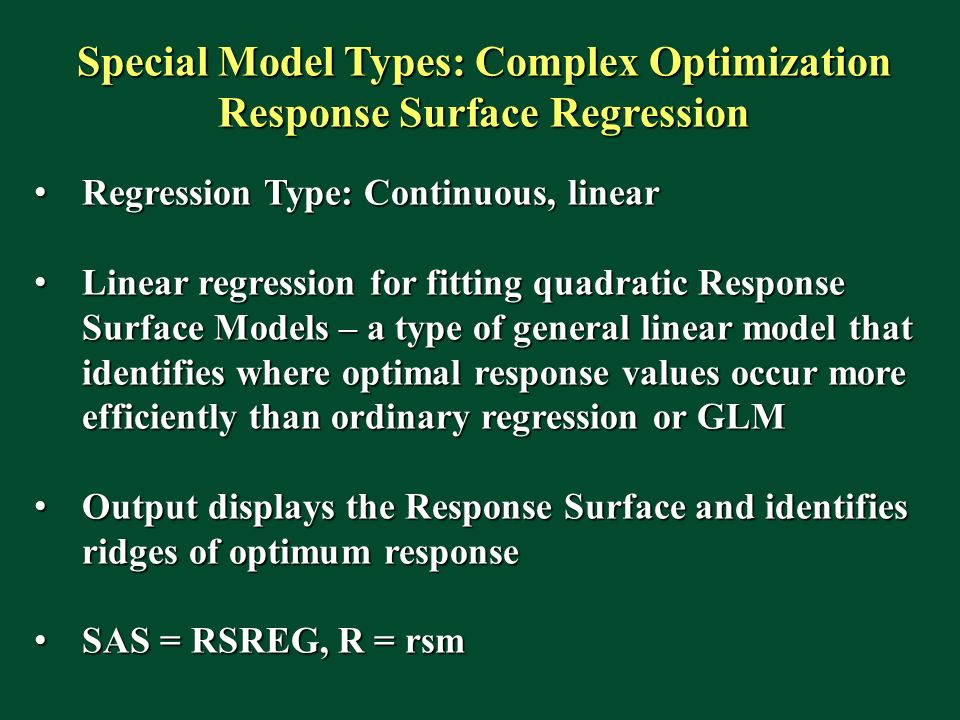 Special Model Types: Complex Optimization Response Surface Regression