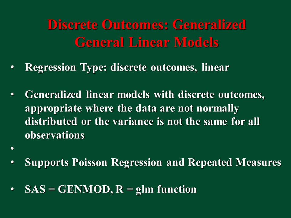 Discrete Outcomes: Generalized General Linear Models