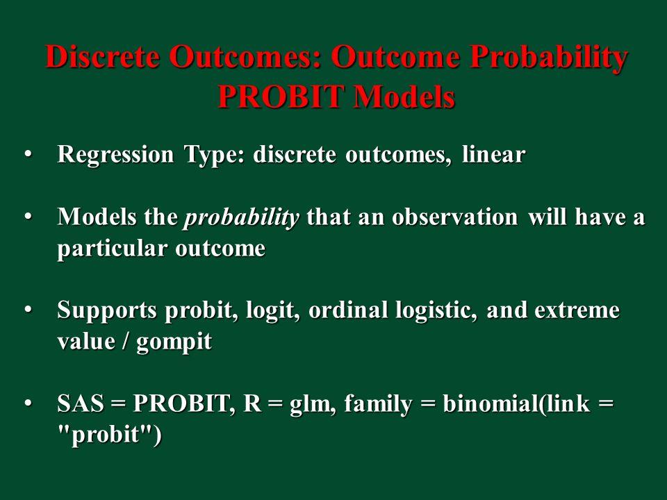 Discrete Outcomes: Outcome Probability PROBIT Models