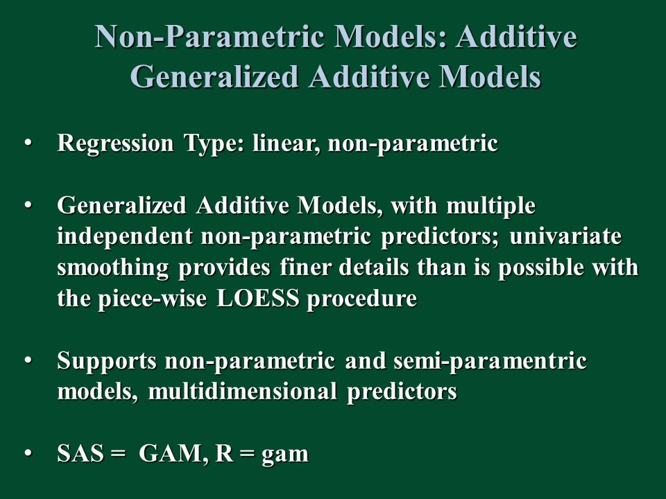 Non-Parametric Models: Additive Generalized Additive Models