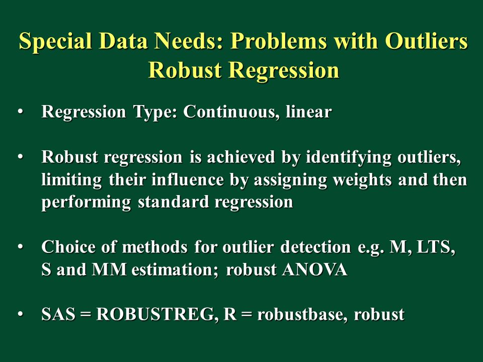 Special Data Needs: Problems with Outliers Robust Regression