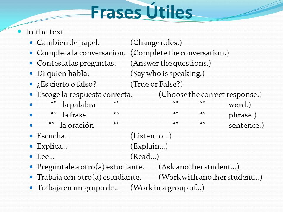 Frases Útiles In the text Cambien de papel. (Change roles.)